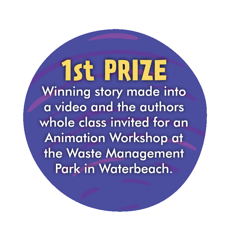 1st prize - winning story made into video and author's whole class invited for Animation Workshop at the Waste Management Park in Waterbeach.
